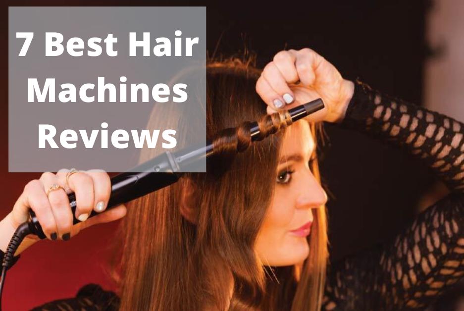 Best Hair Machines Reviews