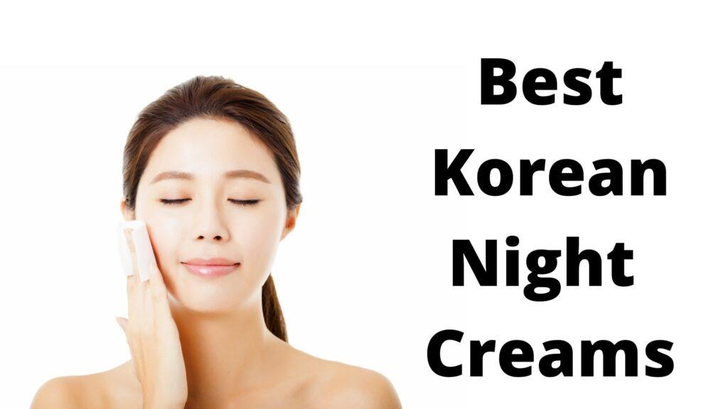 5 Best Korean Night Cream - Review 2021