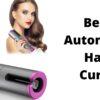 Best Automatic Hair Curler