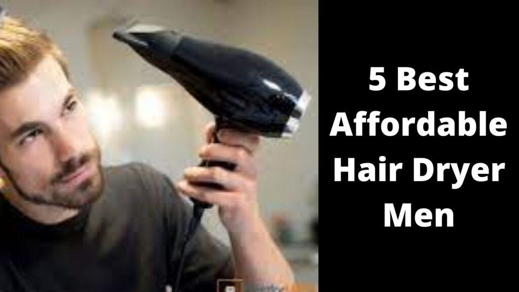 Best Affordable Hair Dryer for Men